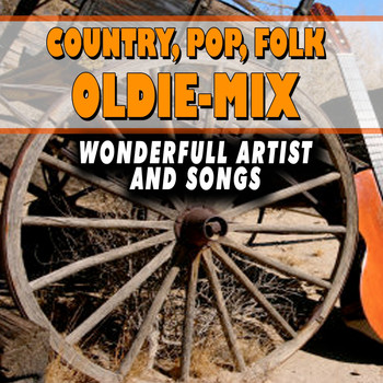 Various Artists - Country, Pop, Folk Oldie-Mix (Wonderfull Artist and Songs)
