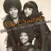 The Crystals - There's No Other Like My Baby