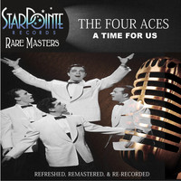 The Four Aces - A Time for Us (Re-Recorded & Re-Mastered)