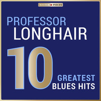Professor Longhair - Masterpieces Presents Professor Longhair: 10 Greatest Blues Hits