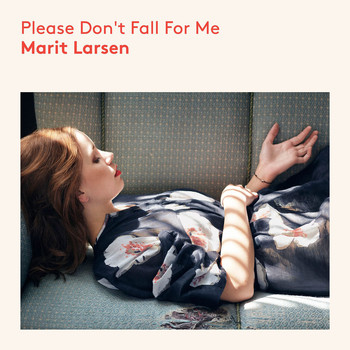 Marit Larsen - Please Don`t Fall For Me