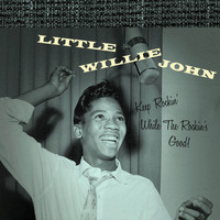 Little Willie John - Keep Rockin' While the Rockin's Good!