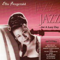 Ella Fitzgerald - Jazz for a Lazy Day