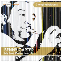 Benny Carter - My Jazz Collection 18 (3 Albums)