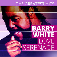 Barry White - THE GREATEST HITS: Barry White - Love Serenade