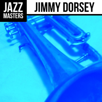 Jimmy Dorsey - Jazz Masters: Jimmy Dorsey