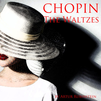 Artur Rubinstein - Chopin: The Waltzes