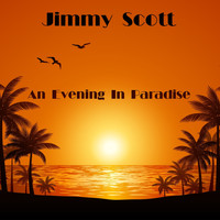 JIMMY SCOTT - An Evening in Paradise