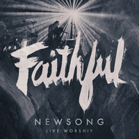 Newsong - Faithful (Live Worship)