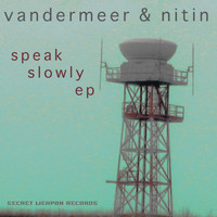 Vandermeer & Nitin - Speak Slowly EP