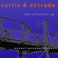 Curtis & Estrada - The Influence EP