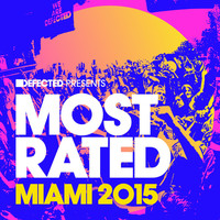 Various Artists - Defected Presents Most Rated Miami 2015