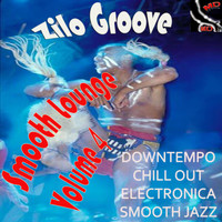 Zilo Groove - Smooth Lounge, Vol. 4