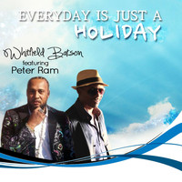 Peter Ram - Everyday Is Just a Holiday (feat. Peter Ram)
