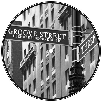 Various Artists - Groove Street - Deep Underground Music, Vol. 3