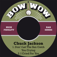 Chuck Jackson - Don´t Let the Sun Catch You Crying