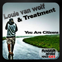 Louie Van Wolf & Treatment - You Are Citizens