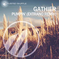 Gathier - Pumpin' (Extrano Remix)