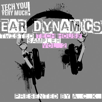 Various Artists - Ear Dynamics, Vol. 2 (Twisted Tech House Sampler) (Presented By A.C.K.)