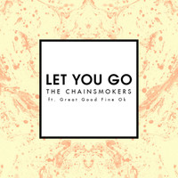 The Chainsmokers - Let You Go (Radio Edit)