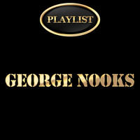 George Nooks - George Nooks Playlist