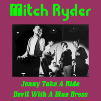 Mitch Ryder - Jenny Take a Ride