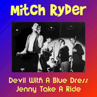 Mitch Ryder - Devil with a Blue Dress