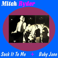 Mitch Ryder - Sock It to Me