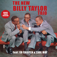 Billy Taylor - The New Billy Taylor Trio (feat. Ed Thigpen & Earl May) [Bonus Track Version]