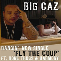 Big Caz - Fly The Coup