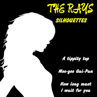 The Rays - Silhouettes