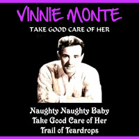 Vinnie Monte - Take Good Care of Her