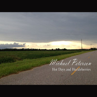 Michael Peterson - Hot Days and Huckleberries - Single