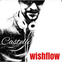 Castelli - Wishflow (Radio Edit) - Single