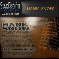 Hank Snow - Early Hank Snow