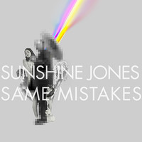Sunshine Jones - Same Mistakes