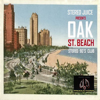 Stereo Juice - Oak St. Beach