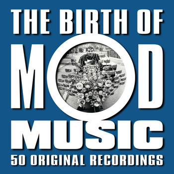 Various Artists - The Birth of Mod Music (50 Original Recordings)