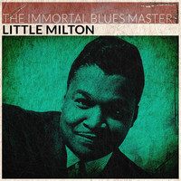 Little Milton - The Immortal Blues Masters