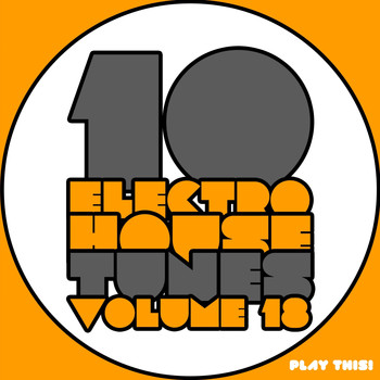 Various Artists - 10 Electro House Tunes, Vol. 18