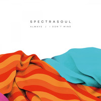 Spectrasoul - Always / I Don't Mind