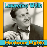 Lawrence Welk - Harbour Lights