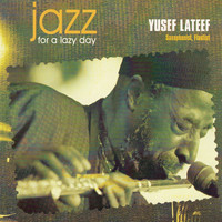 Yusef Lateef - Jazz for a Lazy Day
