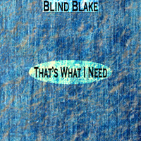 Blind Blake - That's What I Need