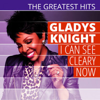 Gladys Knight, The Pips - The Greatest Hits: Gladys Knight - I Can See Cleary Now