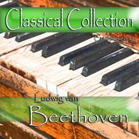 Alfred Brendel - Classical Collection Composed by Ludwig van Beethoven