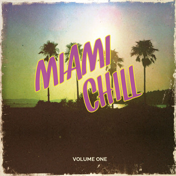 Various Artists - Miami Chill, Vol. 1