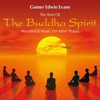 Gomer Edwin Evans - The Buddha Spirit: Wonderful Music for Inner Peace