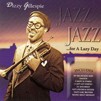 Dizzy Gillespie - Jazz for a Lazy Day