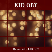 Kid Ory - Dance with Kid Ory